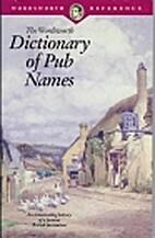Dictionary of Pub Names (Wordsworth…