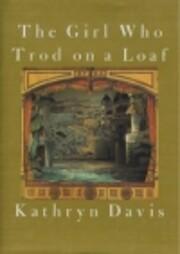 The Girl Who Trod on a Loaf af Katheryn…