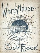 White House Cookbook by Hugo Ziemann