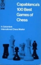 Capablanca's 100 Best Games of Chess by…