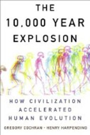 The 10,000 Year Explosion: How Civilization…