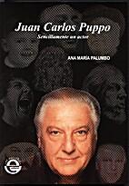 Juan Carlos Puppo : Sencillamente un actor…