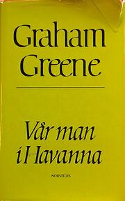 Vår man i Havanna par Graham Greene