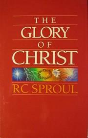 The Glory of Christ – tekijä: R. C.…