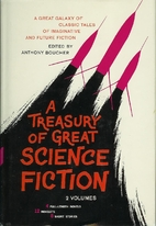 A Treasury of Great Science Fiction, Volume…