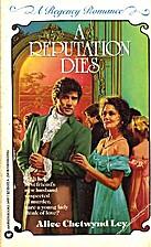 A reputation dies by Alice Chetwynd Ley