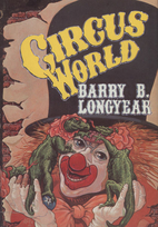 Circus World by Barry B. Longyear