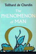 The Phenomenon of Man by Pierre Teilhard de…
