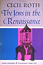 The Jews in the Renaissance by Cecil Roth