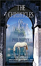 The Chronicles of Narnia and Philosophy: The…