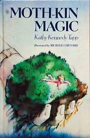 Moth-Kin Magic by Kathy Kennedy Tapp