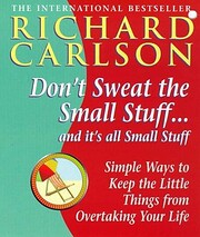 Dont Sweat the Small Stuff and Its Uk by…