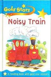 Noisy Train (Gold Star) av Sue Graves