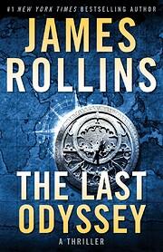 The Last Odyssey: A Novel (Sigma Force…