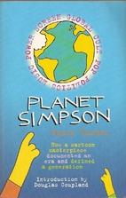 Planet Simpson: How a Cartoon Masterpiece…