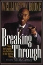 Breaking Through: Taking the Kingdom into…