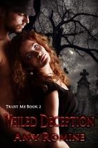 Veiled Deception by Amy Romine
