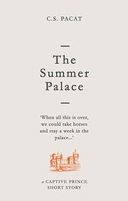 The Summer Palace (Captive Prince Short…