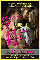 Some Love it Hot! by M.K. Elliott