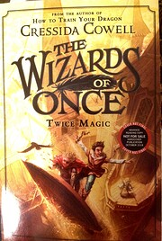 The Wizards of Once: Twice Magic de Cressida…
