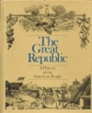 The Great Republic a History of the American…