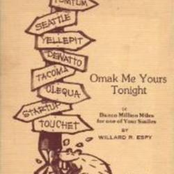 Omak Me Yours Tonight or Ilwaco Million Miles for One of Your Smiles, Willard R. Espy