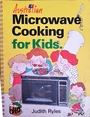 Microwave Cooking for Kids - Judith Ryles