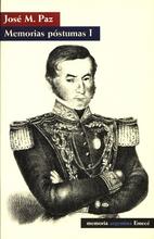 Memorias póstumas I by José María Paz