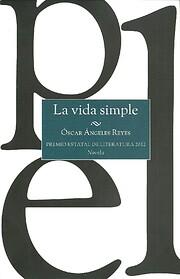 La vida simple af Óscar Angeles Reyes