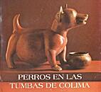Perros en las Tumbas de Colima by Luis…
