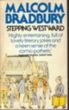 Stepping Westward by Malcolm Bradbury