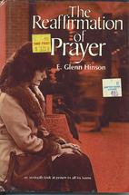 The reaffirmation of prayer by E. Glenn…