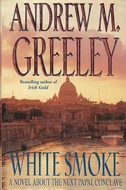 White smoke : a novel about the next papal…