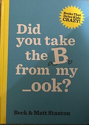 Did you take the B from my _ook? (Books That…