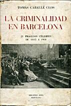 La criminalidad en Barcelona by Tomás…