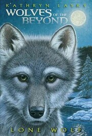 Lone Wolf (Wolves of the Beyond, Book 1) –…
