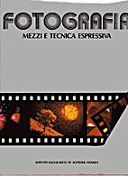 Fotografia - Mezzi e tecnica espressiva by…
