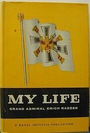 My Life de Grand Admiral Erich Raeder