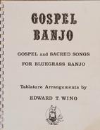 Gospel Banjo: Gospel and Sacred Songs for…