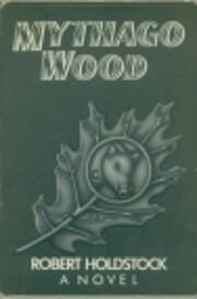 Mythago Wood – tekijä: Robert Holdstock