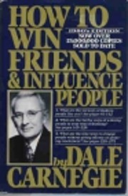 How to win friends & influence people by…