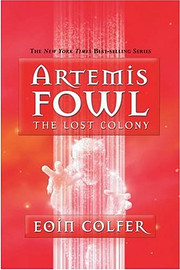 The Lost Colony (Artemis Fowl, Book 5) af…
