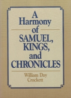 A Harmony of Samuel, Kings, and Chronicles…