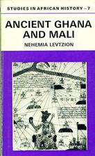 Ancient Ghana and Mali by Nehemia Levtzion